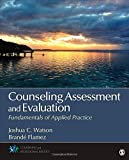 Counseling Assessment and Evaluation: Fundamentals of Applied Practice (Counseling and Professional Identity)