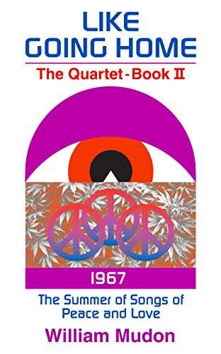 Free Kindle Book : The Summer of Songs of Peace and Love (1967) (Like Going Home Book 2)