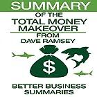 Summary of The Total Money Makeover from Dave Ramsey Hörbuch von  Better Business Summaries Gesprochen von: Ashley Nero