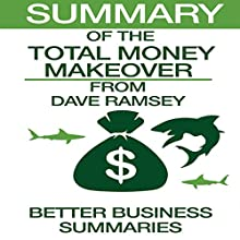 Summary of The Total Money Makeover from Dave Ramsey Audiobook by  Better Business Summaries Narrated by Ashley Nero