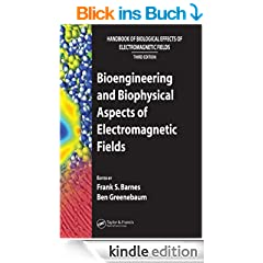 Bioengineering and Biophysical Aspects of Electromagnetic Fields (Handbook of Biological Effects of Electromagnetic Fields, 3Ed)