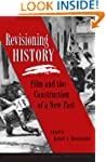 Revisioning History: Film and the Con...