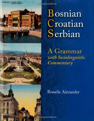 Bosnian, Croatian, Serbian, a Grammar: With...