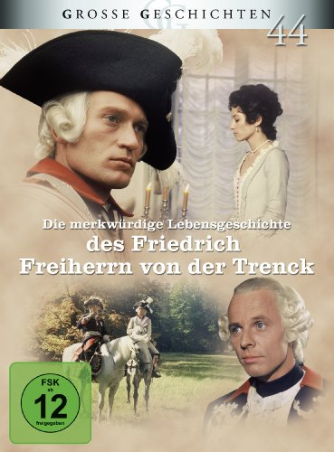 Die merkwürdige Lebensgeschichte des Friedrich Freiherrn von der Trenck - Grosse Geschichten 44 [3 DVDs]