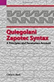img - for Quiegolani Zapotec Syntax: A Principles and Parameters Account (SIL International and the University of Texas at Arlington Publications in Linguistics, vol.136) book / textbook / text book