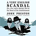 A Very English Scandal: Sex, Lies, and a Murder Plot at the Heart of the Establishment   John Preston