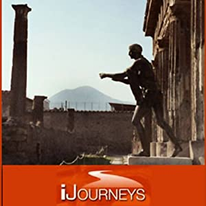 iJourneys Pompeii: City Frozen in Time | [Elyse Weiner]