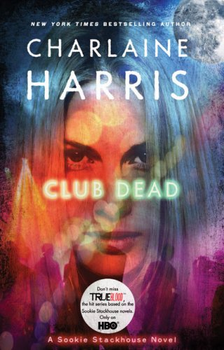 Club Dead: A Sookie Stackhouse Novel (Sookie Stackhouse/True Blood)