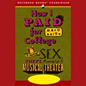 How I Paid for College: A Novel of Sex, Theft, Friendship, and Musical Theater | [Marc Acito]