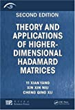 img - for Theory and Applications of Higher-Dimensional Hadamard Matrices, Second Edition book / textbook / text book