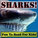 img - for Sweet Sharks! Learning About Sharks - Shark Photos And Facts Make It Fun! (Over 45+ Pictures of Different Sharks) book / textbook / text book