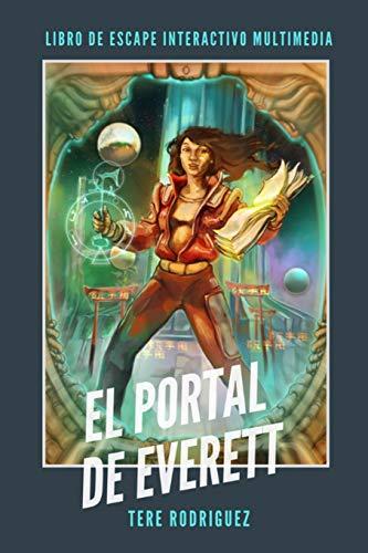 El Portal de Everett Libro de Escape Interactivo Multimedia  [Rodriguez, Tere] (Tapa Blanda)