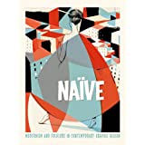 Naive Graphics: Modernism and Folklore in Contemporary Graphic Designby Robert Klanten