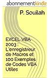EXCEL VBA 2003 : L'enregistreur de Macros et 100 Exemples de Codes VBA Utiles