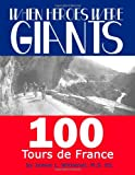 When Heroes Were Giants: 100 Tours de France