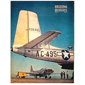 Arizona Highways, May 1947 (Air Force, Airports, Aviation) (Vol. 23, No. 5) Raymond Carlson and Barry Goldwater