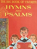 The Big Book of Favorite Hymns and Psalms by…