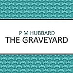 The Graveyard | P. M. Hubbard