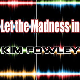 Let the Madness In