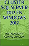 CLUSTER SQL SERVER 2012 EN WINDOWS SE...