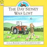 Elizabeth Laird The Day Sidney Was Lost (Little Red Tractor Books)