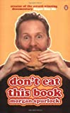Morgan Spurlock Don't Eat This Book