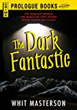 img - for The Dark Fantastic (Prologue Books) book / textbook / text book