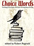 img - for Choice Words: The Borgo Press Book of Writers on Writing book / textbook / text book