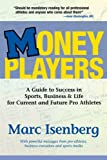 Money Players: A Guide to Succeed in Sports, Business & Life for Current and Future Pro Athletes
