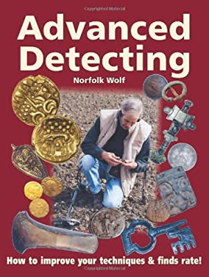 Advanced Detecting: How to Improve Your Technique and Finds Rate! par John Lynn