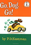 Go, Dog Go (I Can Read It All By Myself, Beginner Books) (0394800206) by P.D. Eastman