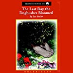 The Last Day the Dogbushes Bloomed | Lee Smith