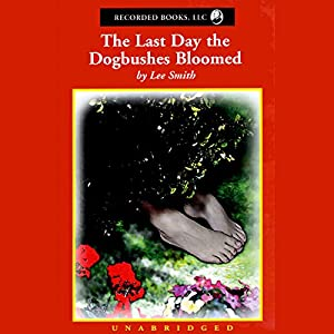 The Last Day the Dogbushes Bloomed Audiobook