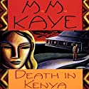 Death in Kenya Audiobook by M. M. Kaye Narrated by Robin Miles