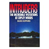 Intruders: The Incredible Visitations at Copley Woodsby Budd Hopkins