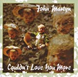 Couldn't Love You More by Martyn, John [Music CD]