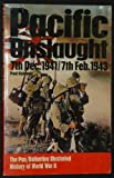 Pacific Onslaught: 7th Dec. 1941/7th Feb. 1943 (Ballantine's Illustrated History of the Violent Century, Campaign Book, No. 21) (0345025857) by Kennedy, Paul