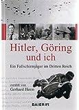 Hitler, Göring und ich (3929233452) by Gerhard Herm