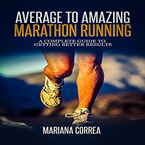 Average to Amazing Marathon Running Hörbuch