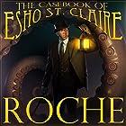 The Casebook of Esho St. Claire: The Gibbering Mr. Cravat, The Current Killer Hörbuch von Scott Roche Gesprochen von: David Robison