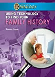 Using Technology to Find Your Family History (A Kid's Guide to Genealogy)