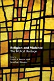 img - for Religion and Violence: The Biblical Heritage book / textbook / text book