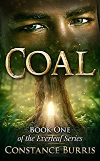 Coal: Book One Of The Everleaf Series by Constance Burris ebook deal