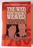 img - for The Web That Has No Weaver: Understanding Chinese Medicine by Ted J. Kaptchuk (1983-03-01) book / textbook / text book