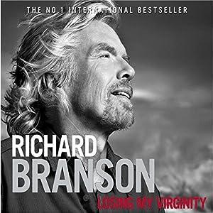 Losing My Virginity Hörbuch von Richard Branson