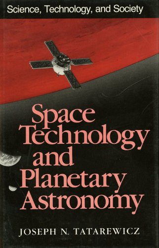 Space Technology and Planetary Astronomy (Science, Technology, and Society), JOSEPH N. TATREWICZ