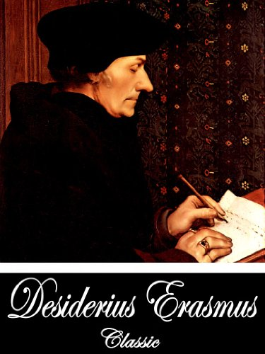 Desiderius Erasmus - Antipolemus: or, the plea of reason, religion, and humanity, against war. A fragment. Translated from Erasmus; and addressed to aggressors & The Manual ... (Two Books With Active Table of Contents)