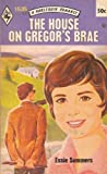 The House on Gregor's Brae (Harlequin Romance, No. 1535) (0373015356) by Summers, Essie