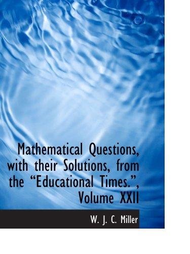 Mathematische Fragen, mit ihren Lösungen von den pädagogischen Zeiten..., Band XXII