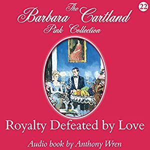 Royalty Defeated by Love Audiobook